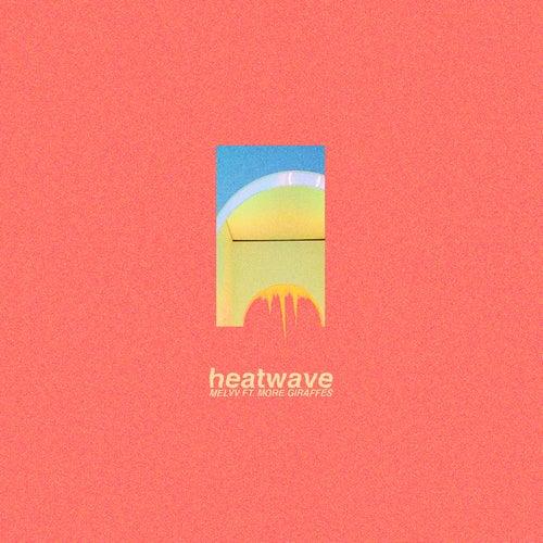 Heatwave (feat. More Giraffes) von Melvv