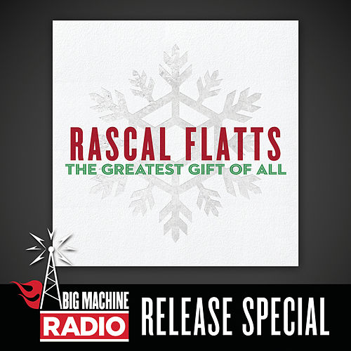 The Greatest Gift Of All (Big Machine Radio Album Release Special) de Rascal Flatts