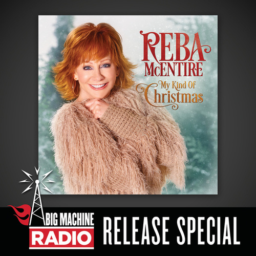 My Kind Of Christmas (Big Machine Radio Album Release Special) by Reba McEntire