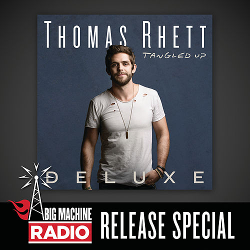 Tangled Up (Deluxe / Big Machine Radio Release Special) by Thomas Rhett