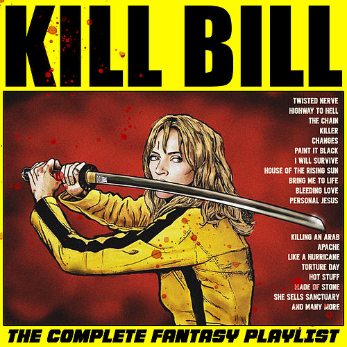 Kill Bill - The Complete Fantasy Playlist by Various Artists