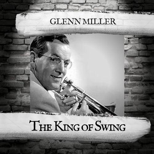 The King of Swing von Glenn Miller