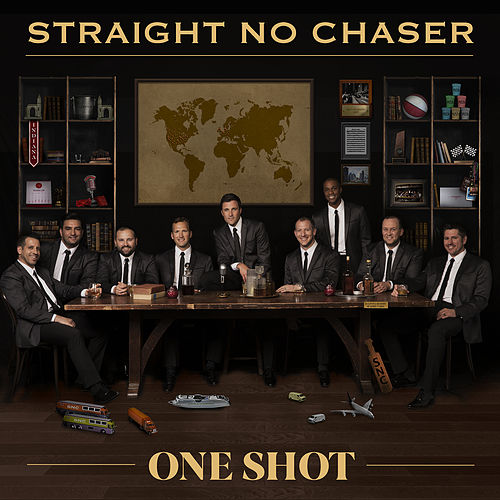 One Shot by Straight No Chaser