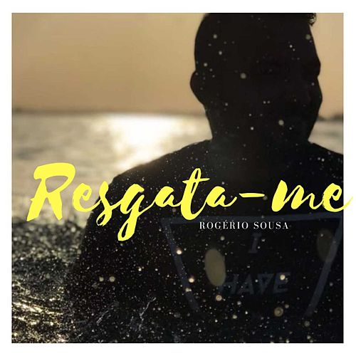 Resgata-me by Rogério Sousa