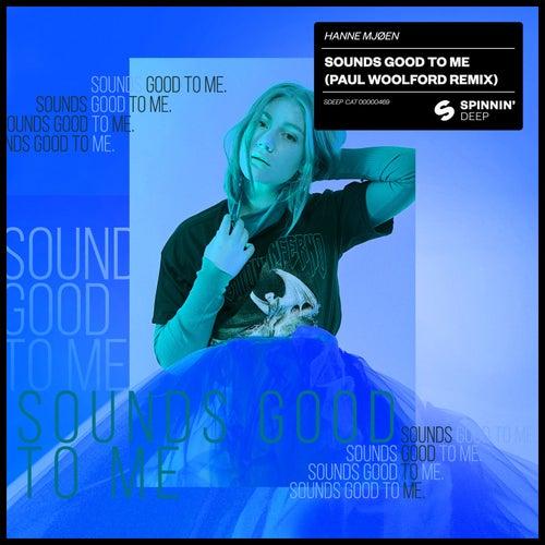 Sounds Good To Me (Paul Woolford Remix) de Hanne Mjøen