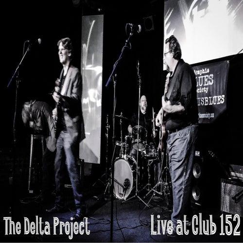 Live at Club 152 von Delta Project