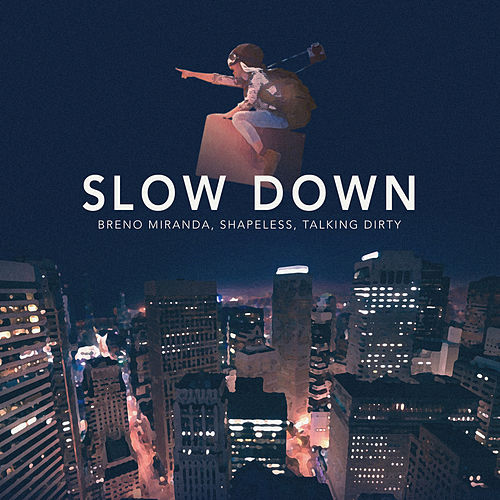 Slow Down by Breno Miranda