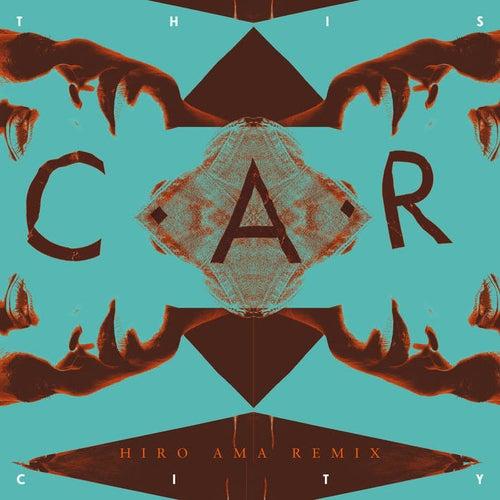 This City (Hiro Ama Remix) de C.A.R.