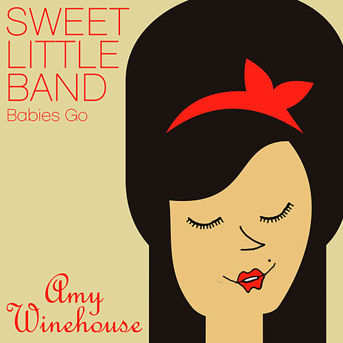 Babies Go Amy Winehouse de Sweet Little Band