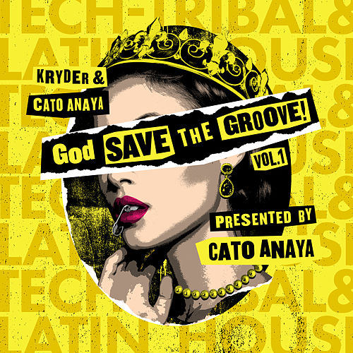 God Save The Groove Vol. 1 (Presented by Cato Anaya) by Kryder