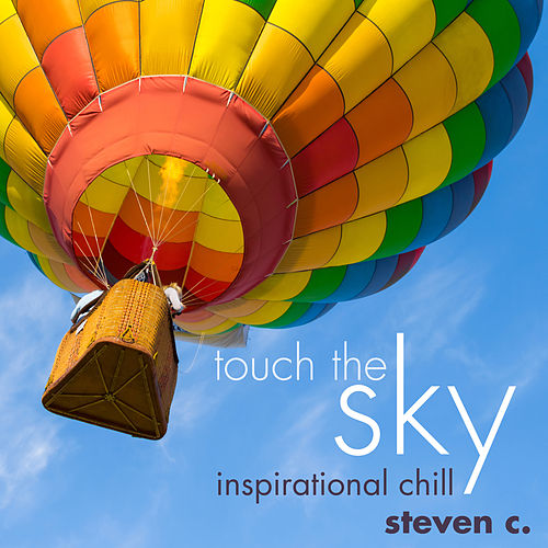 Touch the Sky: Inspirational Chill by Steven C