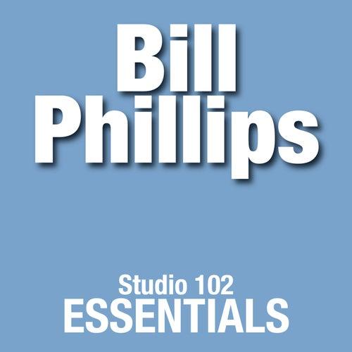 Bill Phillips: Studio 102 Essentials by Bill Phillips