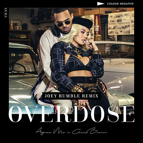 Overdose (feat. Chris Brown) (Joey Rumble Remix) by AGNEZ MO