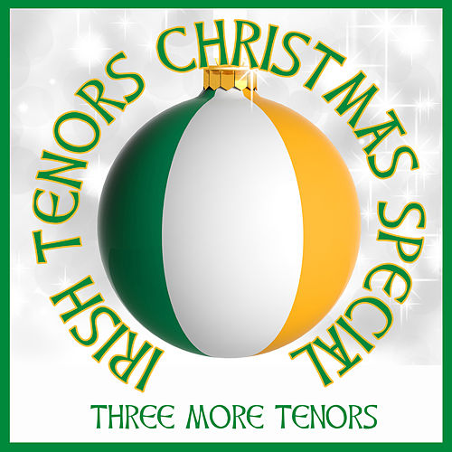 Irish Tenors Christmas Special von Three More Tenors