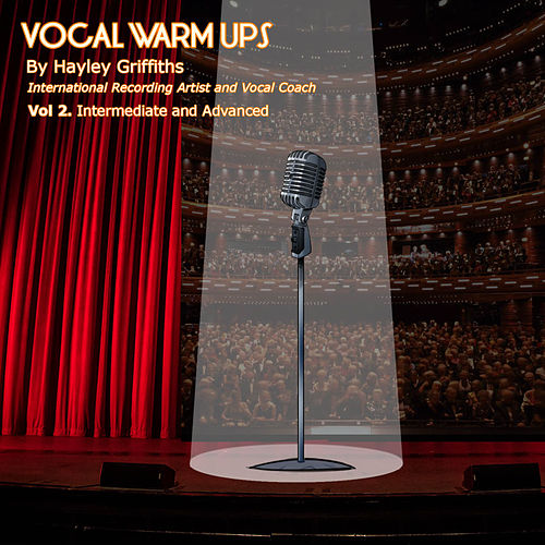 Vocal Warm Ups, Vol.2 Intermediate and Advanced by Hayley Griffiths