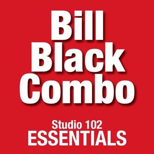 Bill Black Combo: Studio 102 Essentials von Bill Black Combo