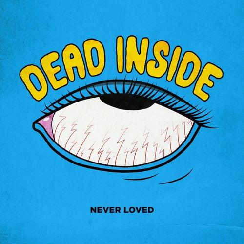 Dead Inside by Never Loved