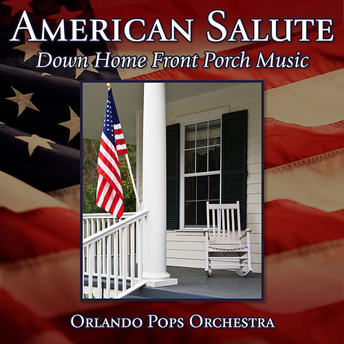 American Salute: Down Home Front Porch Music by 101 Strings Orchestra