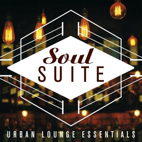Soul Suite: Urban Lounge Essentials von Various Artists