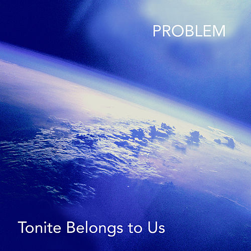 Tonite Belongs to Us von Problem