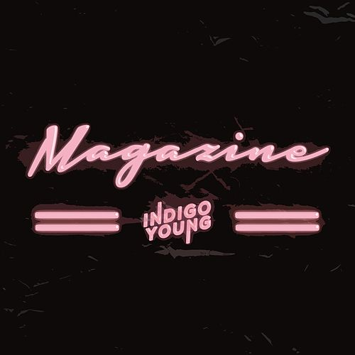Magazine by Indigo Young