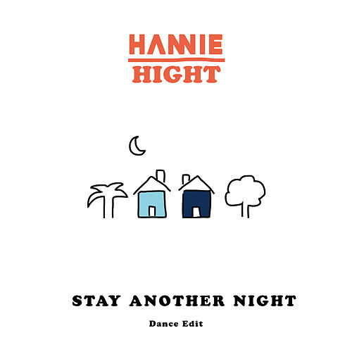 Stay Another Night (Dance Edit) von Hannie