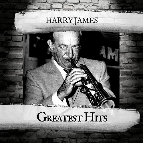 Greatest Hits by Harry James