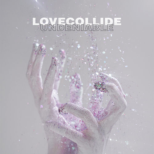 Undeniable (Radio Edit) by LoveCollide