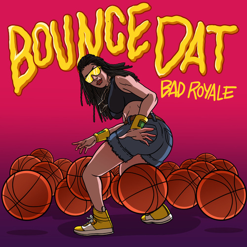 Bounce Dat di Bad Royale