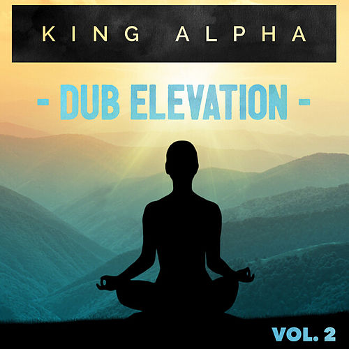 Dub Elevation Vol. 2 by King Alpha