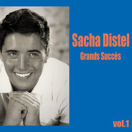 Sacha Distel / Grands Succès, Vol. 1 by Sacha Distel