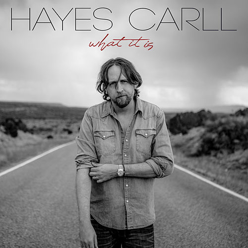 What It Is by Hayes Carll