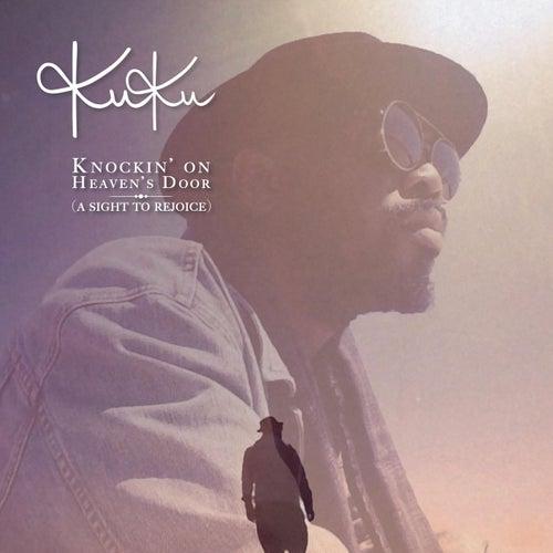 Knockin' on Heaven's Door (A Sight to Rejoice) by Kuku