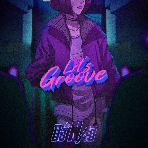 Let's Groove de DJ Nab