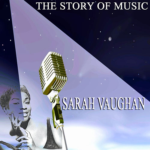 The Story of Music by Sarah Vaughan