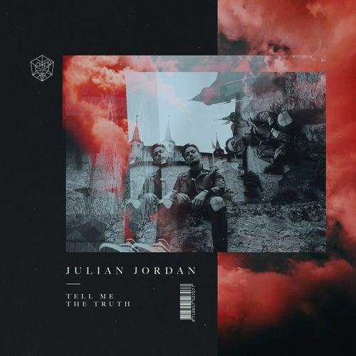 Tell Me The Truth by Julian Jordan