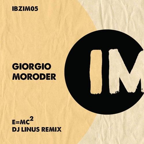 E=Mc2 (DJ Linus Remix) by Giorgio Moroder