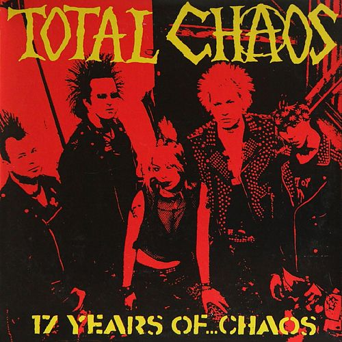 17 Years of Chaos de Total Chaos