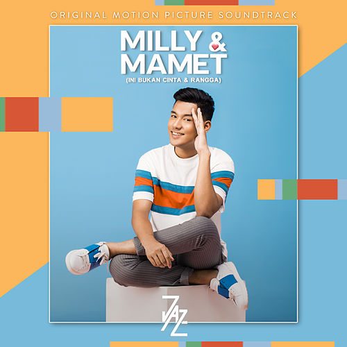 Berdua Bersama (Milly & Mamet Original Motion Picture Soundtrack) by Jaz