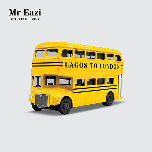 Life is Eazi, Vol. 2 - Lagos To London von Mr Eazi