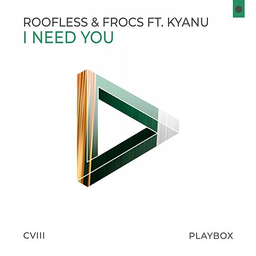 I Need You von Roofless & Frocs