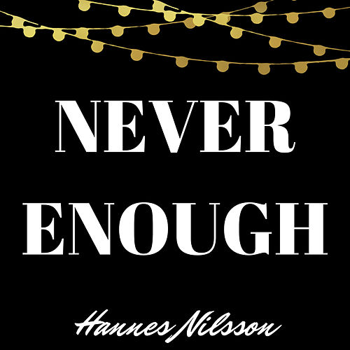 Never Enough von Hannes Nilsson
