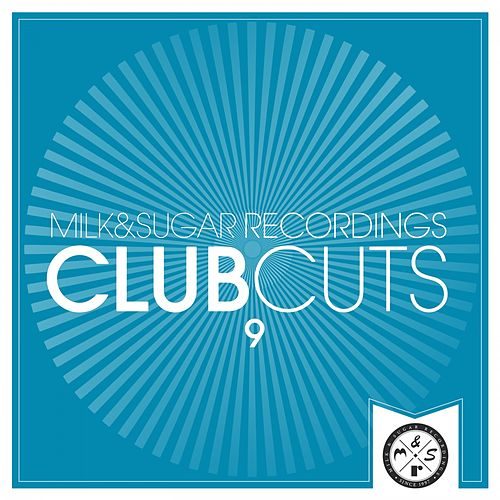 Milk & Sugar Club Cuts, Vol. 9 di Various Artists