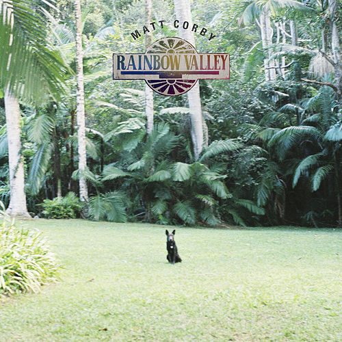 Rainbow Valley by Matt Corby