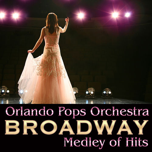 Broadway Medley of Hits de Orlando Pops Orchestra