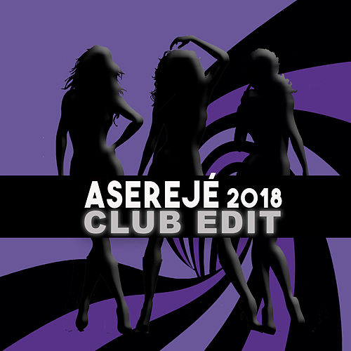 Aserejé (2018 Club Edit) von Las Ketchup