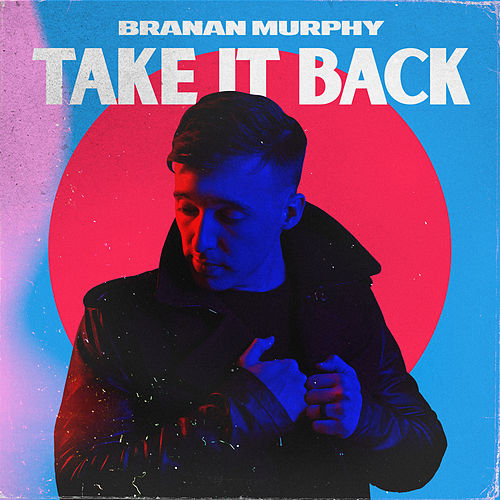 Take It Back de Branan Murphy
