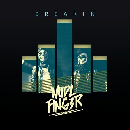 Breakin de MiDL Fing3R