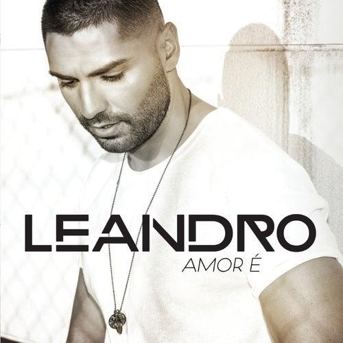 Amor É by Leandro
