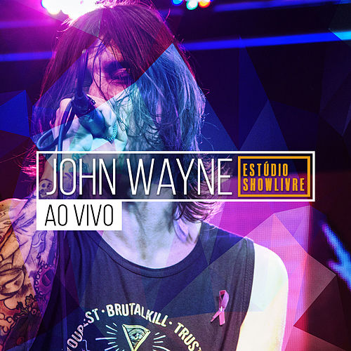 John Wayne no Estúdio Showlivre (Ao Vivo) by John Wayne